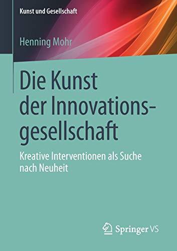 Buchrezension - Die Kunst der Innovationsgesellschaft. Kreative Interventionen als Suche nach Neuheit
