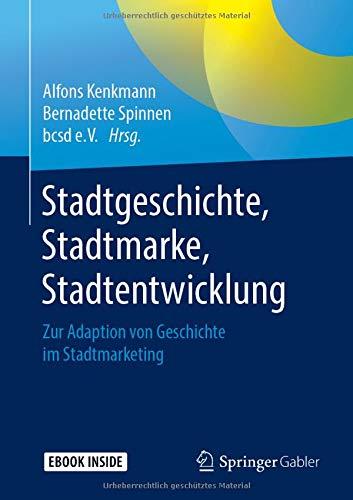 Buchrezension - Stadtgeschichte, Stadtmarke, Stadtentwicklung. Zur Adaption von Geschichte im Stadtmarketing